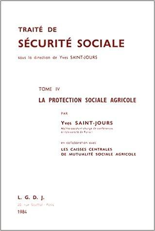 Télécharger en ligne Traité de sécurité sociale, tome 4 : La Protection sociale agricole pdf