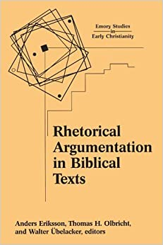 Book Rhetorical Argumentation in Biblical Texts: Essays from the Lund 2000 Conference (Emory Studies in Early Christianity) (2002-06-01)