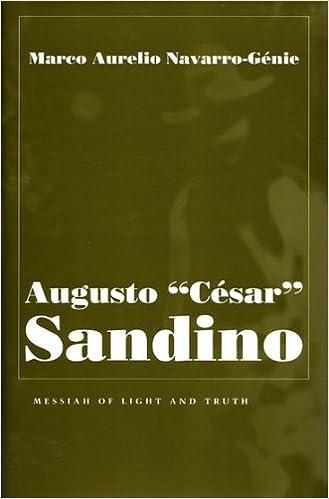 Messiah of Light and Truth Augusto Cesar Sandino