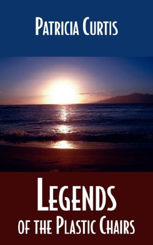 Read Online Legends of the Plastic Chairs pdf epub