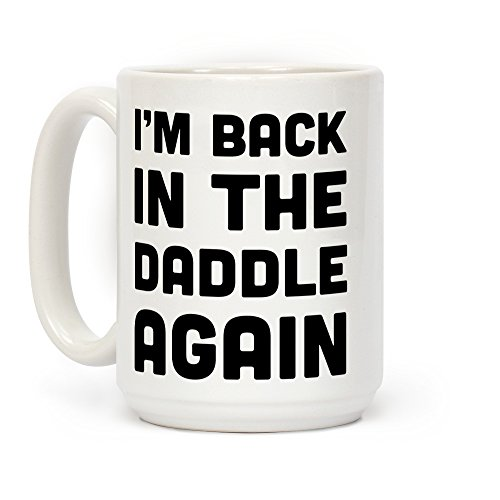 LookHUMAN Back in the Daddle Again White 15 Ounce Ceramic Coffee Mug -