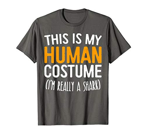 This Is My Human Costume I'm Really A Shark T-Shirt -