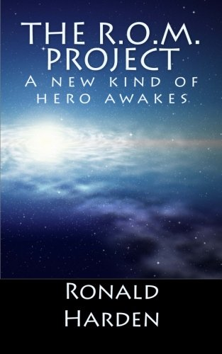 Read Online The R.O.M. Project: A new kind of hero awakes (Volume 1) ePub fb2 ebook