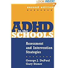 ADHD in the Schools, Second Edition: Assessment and Intervention Strategies (Guilford School Practitioner)