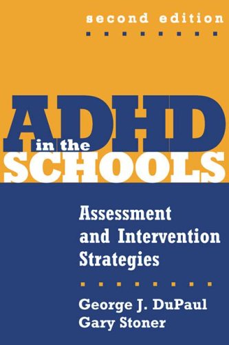 ADHD in the Schools, Second Edition: Assessment and...