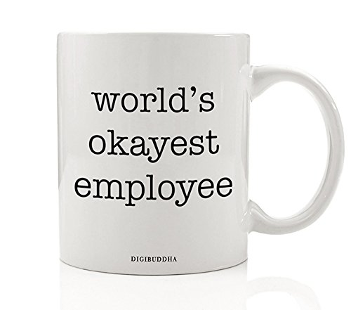 Worlds Okayest Employee Mug Funny Humor Sarcasm Work Office Quote Sarcastic Present White Elephant Christmas Birthday Gag Gift Idea For Coworker Him Her