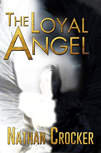 The Loyal Angel (The Story About Lucifer The Fallen Angel)