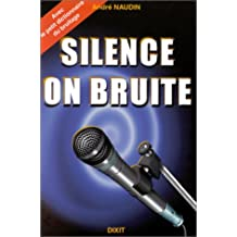 Silence on bruite