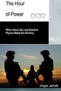 The Hour of Power: When Jesus, Zen, and Quantum Physics Meet the US Army by Jinger Jarrett (2013-05-13)
