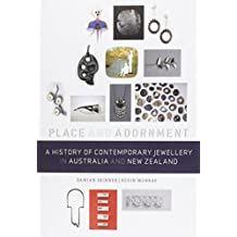 A History Of Contemporary Jewellery In Australia & New Zealand: Place & Adornment