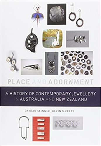 Place /& Adornment A History Of Contemporary Jewellery In Australia /& New Zealand