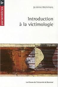 Introduction à la victimologie par Jo-Anne Wemmers