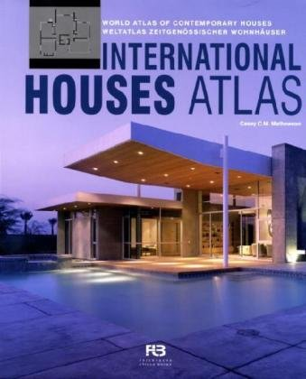 Weltatlas zeitgenössischer Wohnhäuser/International Houses Atlas: World Atlas of Contemporary Houses
