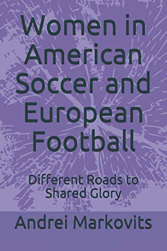 Pdf Outdoors Women in American Soccer and European Football: Different Roads to Shared Glory