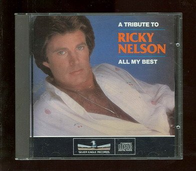 A Tribute to Ricky Nelson - All My Best