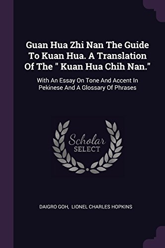 Guan Hua Zhi Nan The Guide To Kuan Hua. A Translation Of The