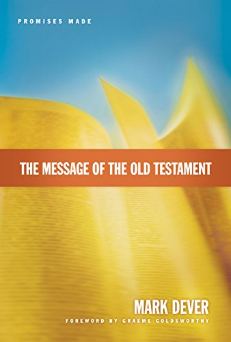 The Message of the Old Testament: Promises Made (The Message Promise)