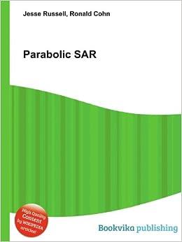 Parabolic SAR: Amazon co uk: Ronald Cohn Jesse Russell: Books