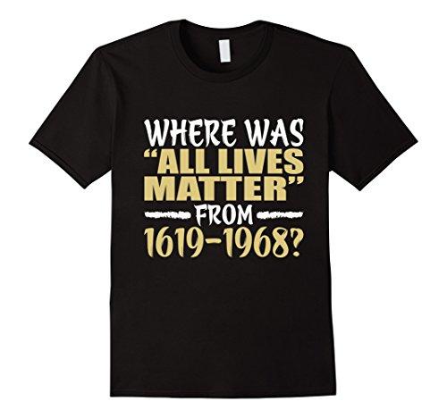 Where Lives Matter 1619 1968 T Shirt