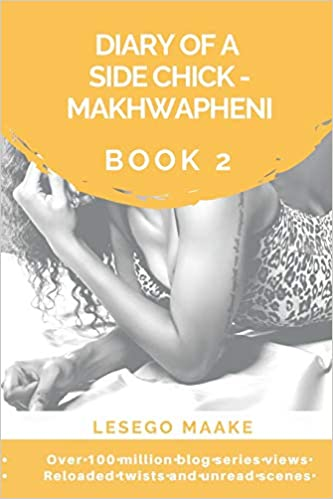 8b6a2c8983ef Diary of a Side Chick - Makhwapheni Book 2  Lesego Maake  9781983045219   Amazon.com  Books