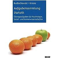 Aufgabensammlung Statistik: Übungsaufgaben für Psychologie, Sozial- und Humanwissenschaften