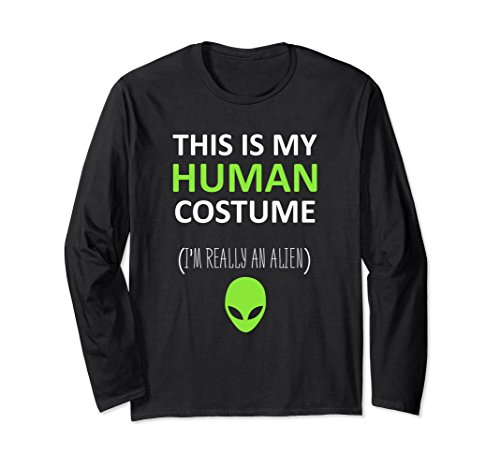 Unisex This Is My Human Costume I'm Really An Alien Long Sleeve Large Black