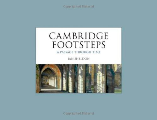 Cambridge Footsteps: A Passage through Time by Ian Sheldon (20-Aug-2009) Hardcover