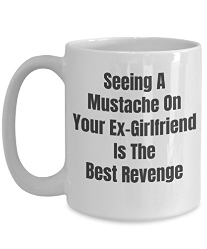 Seeing A Mustache On Your Ex-Girlfriend Is The Best Revenge Crazy