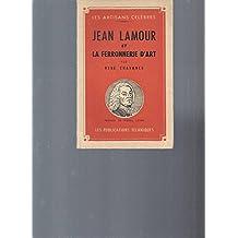 Jean Lamour et la Ferronnerie d'Art