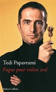Fugue pour violon seul, Papavrami, Tedi
