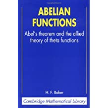 Abelian Functions: Abel's Theorem and the Allied Theory of Theta Functions