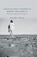 Christina Reid's Theatre of Memory and Identity: Within and Beyond the Troubles Front Cover