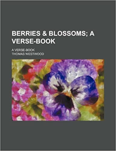 Book Berries and Blossoms: A Verse-Book. a Verse-Book
