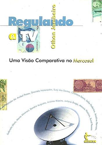 Regulando a TV: uma visão comparativa no Mercosul