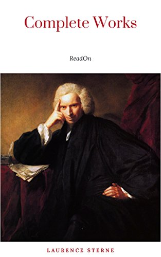 Laurence Sterne: The Complete Novels (The Greatest Writers of All Time)