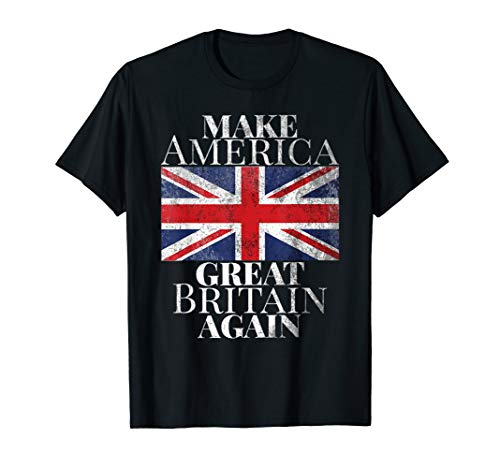 Vintage Make America Great Britain Again T-Shirt w/ Flags