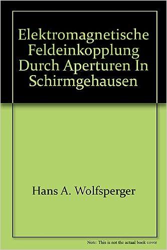 Book Elektromagnetische Feldeinkopplung Durch Aperturen in Schirmgehausen