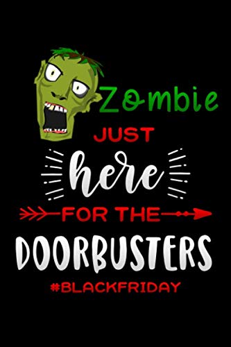 Zombie just here for the doorbusters: Lined Notebook / Diary / Journal To Write In 6