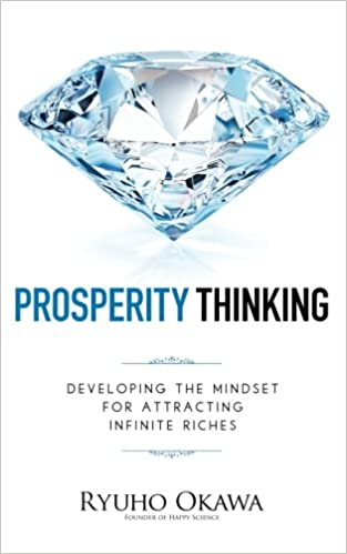 Prosperity Thinking: Developing the Mindset for Attracting