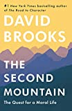 The Second Mountain: The Quest for a Moral Life[David Brooks] - [Hardcover]