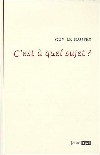 Cest à quel sujet ? (Essais): Amazon.es: Guy Le Gaufey: Libros en idiomas extranjeros