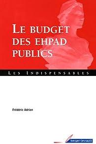 Le budget des EHPAD publics par Frédéric Adrian (II)