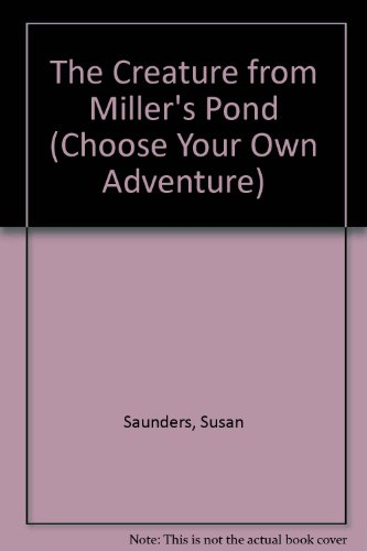 The Creature from Miller's Pond (Choose Your Own Adventure)