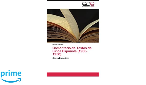 Comentario de Textos de Lírica Española (1900-1950): Claves Didácticas (Spanish Edition): Fermín Ezpeleta: 9783846565148: Amazon.com: Books