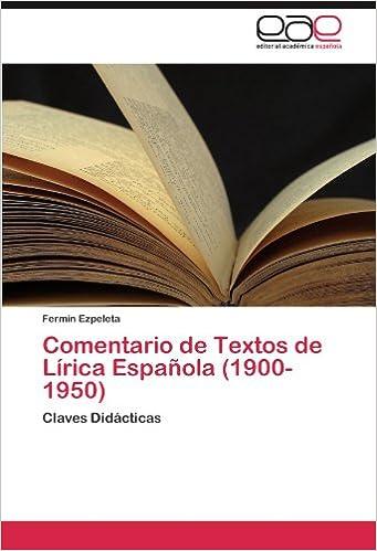 Comentario de Textos de Lírica Española (1900-1950): Claves Didácticas (Spanish Edition) (Spanish)