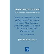 Pilgrims of the Air: The Passing of the Passenger Pigeons