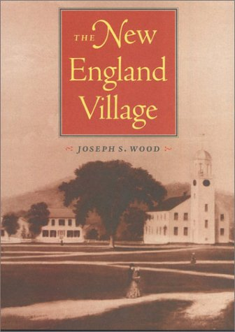 The New England Village (Creating the North American Landscape)