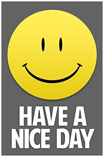 Have A Nice Day Smiley Face Inspirational Motivational Grey Poster - 24x36 (Smiley Face Posters)