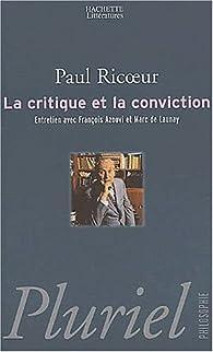 La critique et la conviction par Paul Ricoeur
