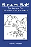 img - for Suture Self: Cartoons for Doctors and Patients book / textbook / text book